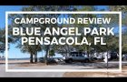 Campground Review: Blue Angel Naval Recreation Area in Pensacola, Florida (Blue Angle RV Park)